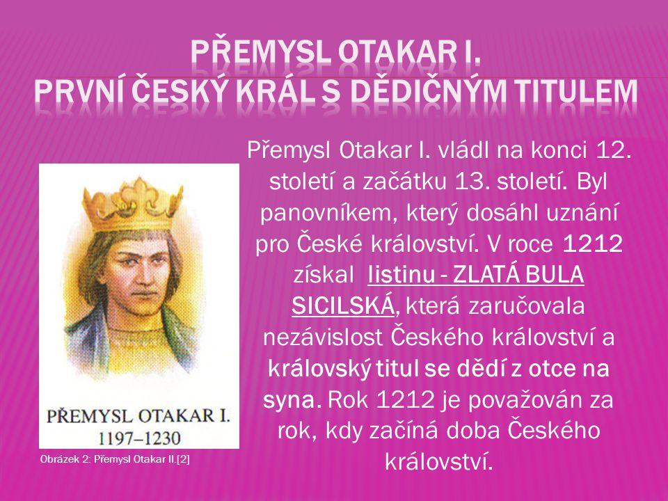 Přemysl otakar i. první český král s dědičným titulem