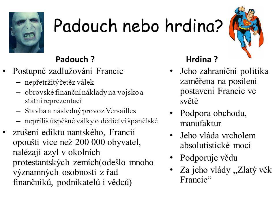 Padouch nebo hrdina Padouch Hrdina Postupné zadlužování Francie