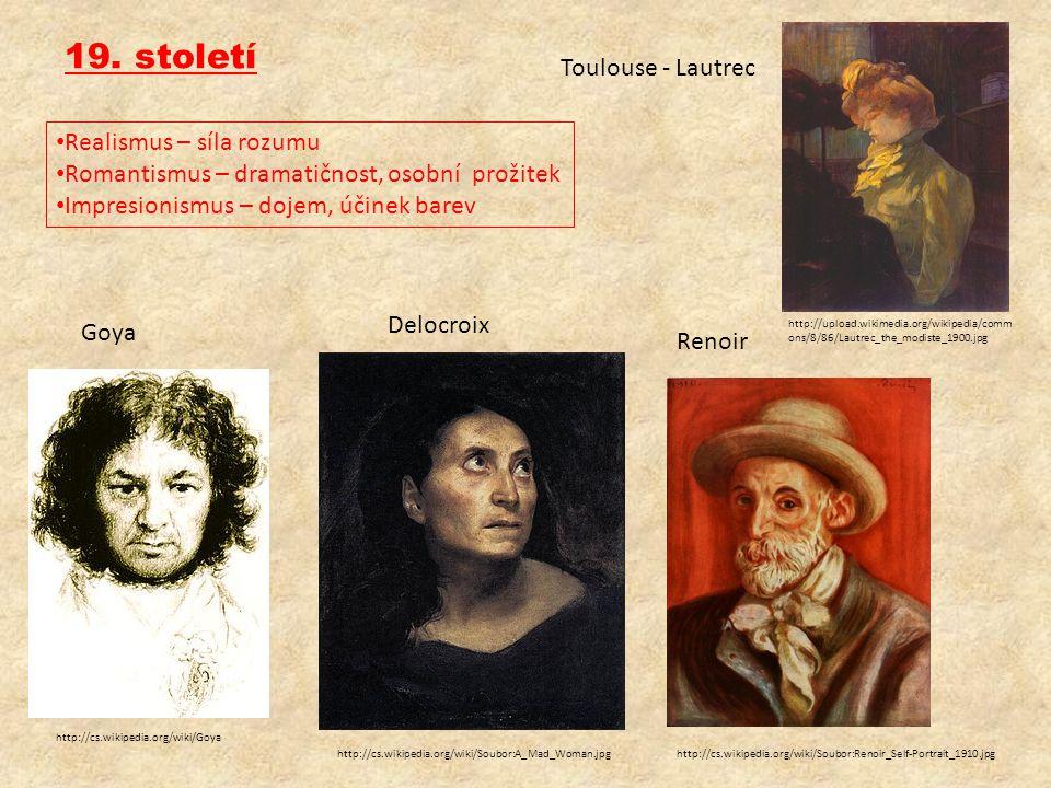 19. století Toulouse - Lautrec Realismus – síla rozumu