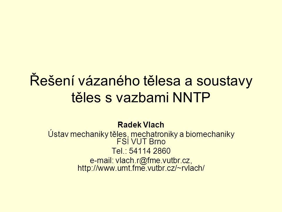Řešení vázaného tělesa a soustavy těles s vazbami NNTP
