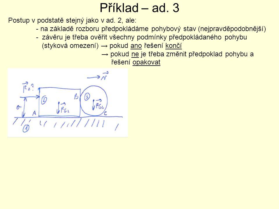 Příklad – ad. 3 Postup v podstatě stejný jako v ad. 2, ale:
