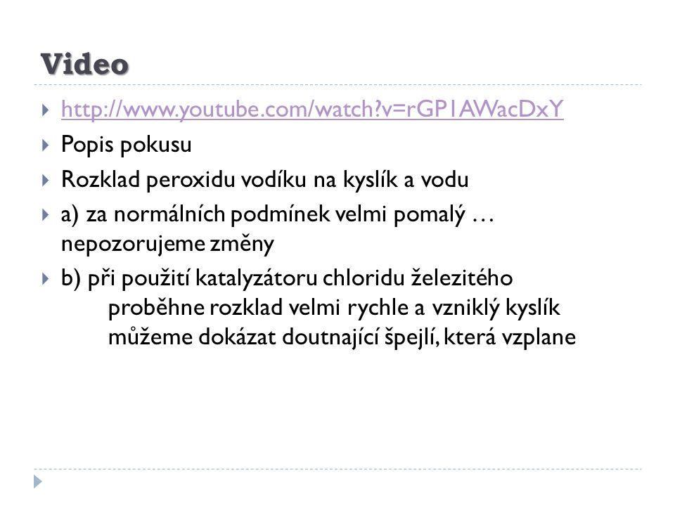 Video http://www.youtube.com/watch v=rGP1AWacDxY Popis pokusu