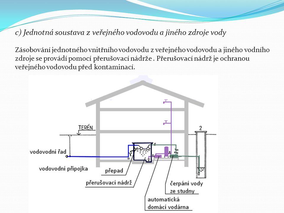 c) Jednotná soustava z veřejného vodovodu a jiného zdroje vody