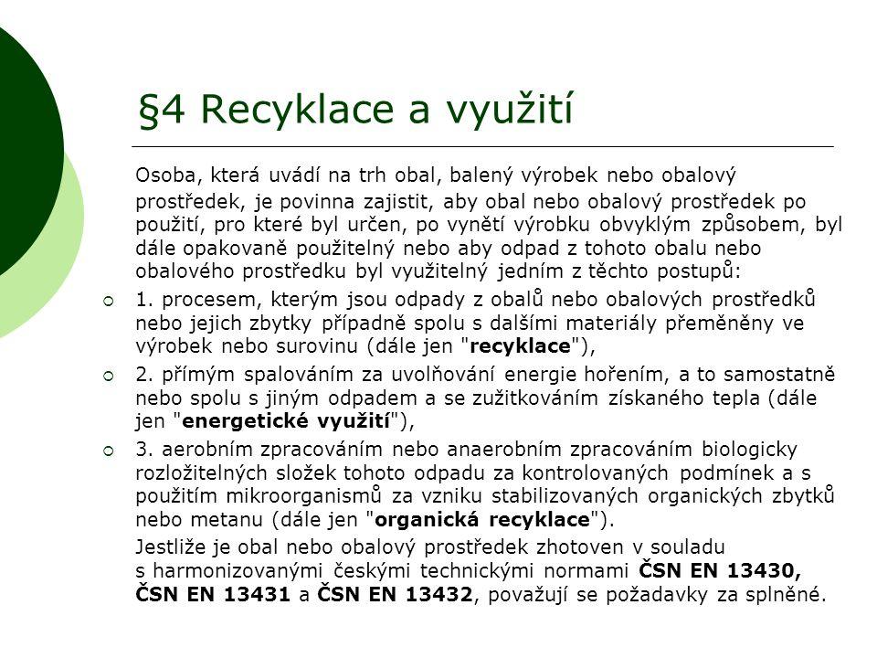 §4 Recyklace a využití