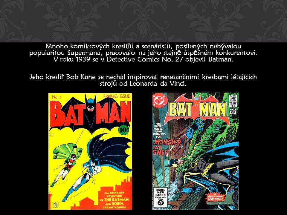 Mnoho komiksových kreslířů a scenáristů, posílených nebývalou popularitou Supermana, pracovalo na jeho stejně úspěšném konkurentovi.