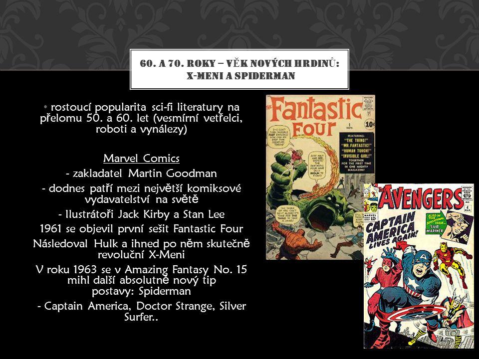 60. a 70. roky – věk nových hrdinů: X-Meni a Spiderman