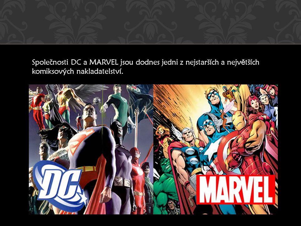 Společnosti DC a MARVEL jsou dodnes jedni z nejstarších a největších komiksových nakladatelství.