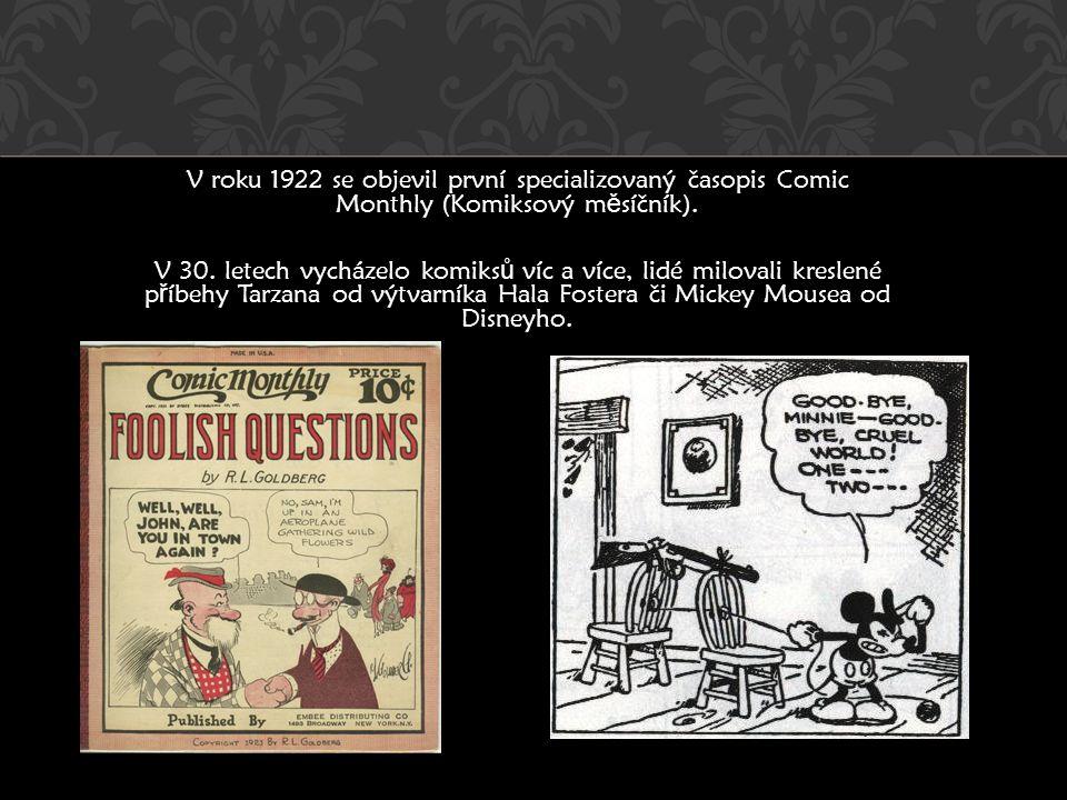V roku 1922 se objevil první specializovaný časopis Comic Monthly (Komiksový měsíčník).