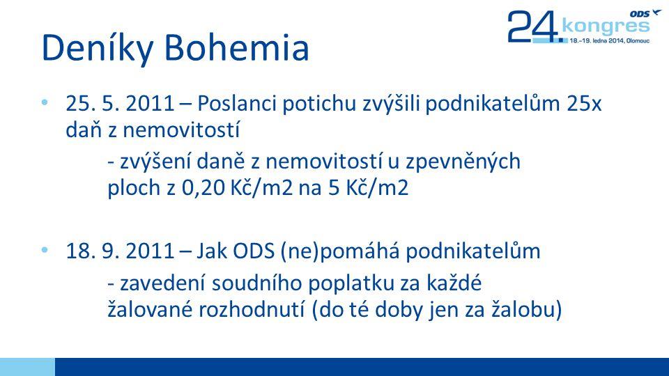 Deníky Bohemia 25. 5. 2011 – Poslanci potichu zvýšili podnikatelům 25x daň z nemovitostí.