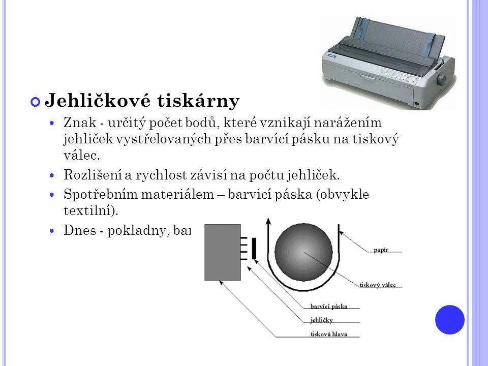 Jehličkové tiskárny Znak - určitý počet bodů, které vznikají narážením jehliček vystřelovaných přes barvící pásku na tiskový válec.