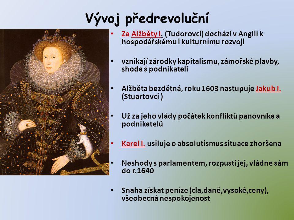 Vývoj předrevoluční Za Alžběty I. (Tudorovci) dochází v Anglii k hospodářskému i kulturnímu rozvoji.