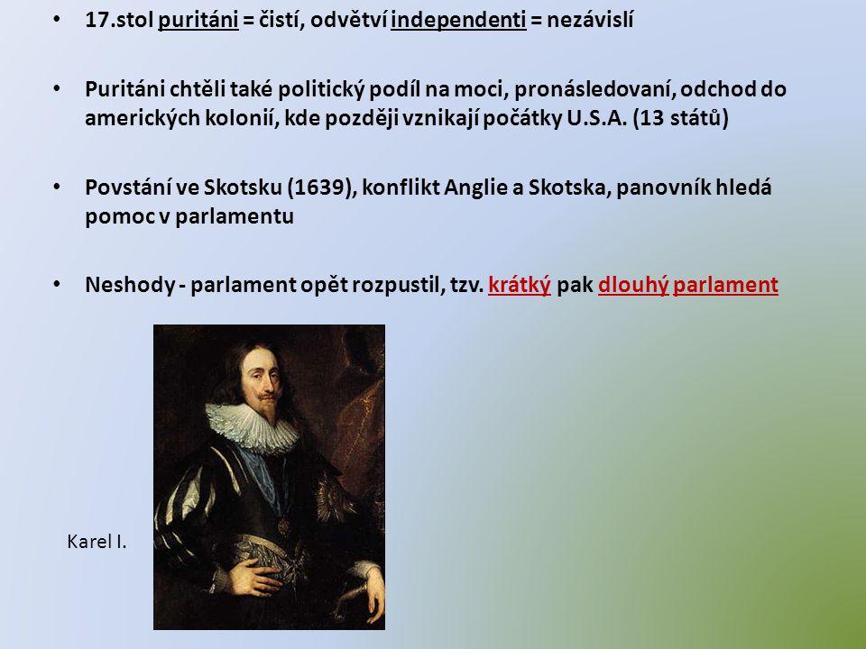 17.stol puritáni = čistí, odvětví independenti = nezávislí