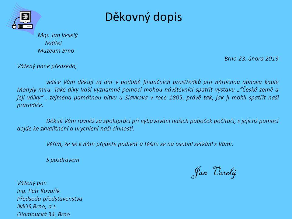 Děkovný dopis Mgr. Jan Veselý ředitel Muzeum Brno Brno 23. února 2013