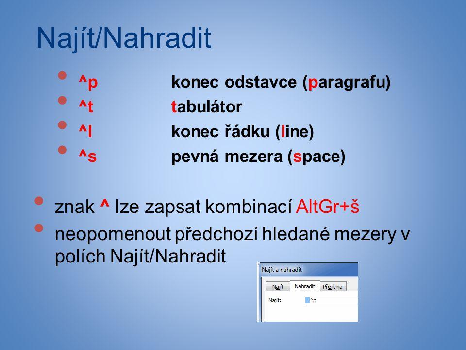 Najít/Nahradit znak ^ lze zapsat kombinací AltGr+š