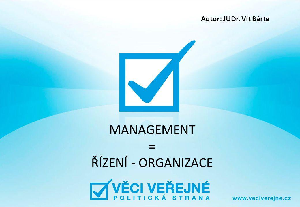 MANAGEMENT = ŘÍZENÍ - ORGANIZACE