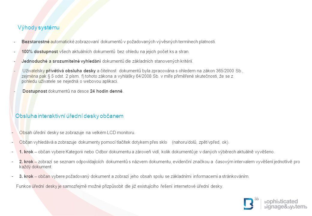 2 2 2 2 2 Výhody systému Obsluha interaktivní úřední desky občanem