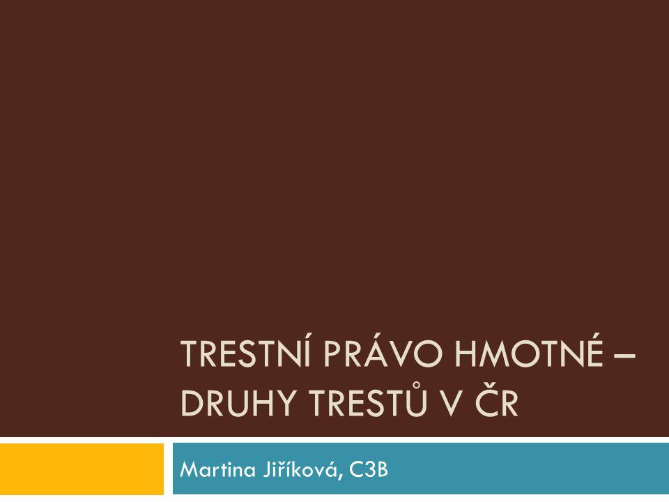 Trestní právo hmotné – druhy trestů v ČR