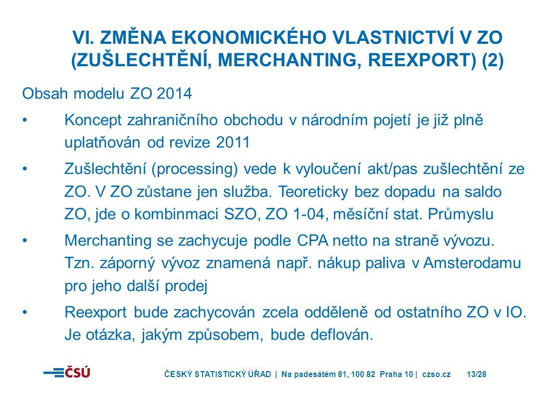 VI. Změna ekonomického vlastnictví v ZO (zušlechtění, merchanting, reexport) (2)