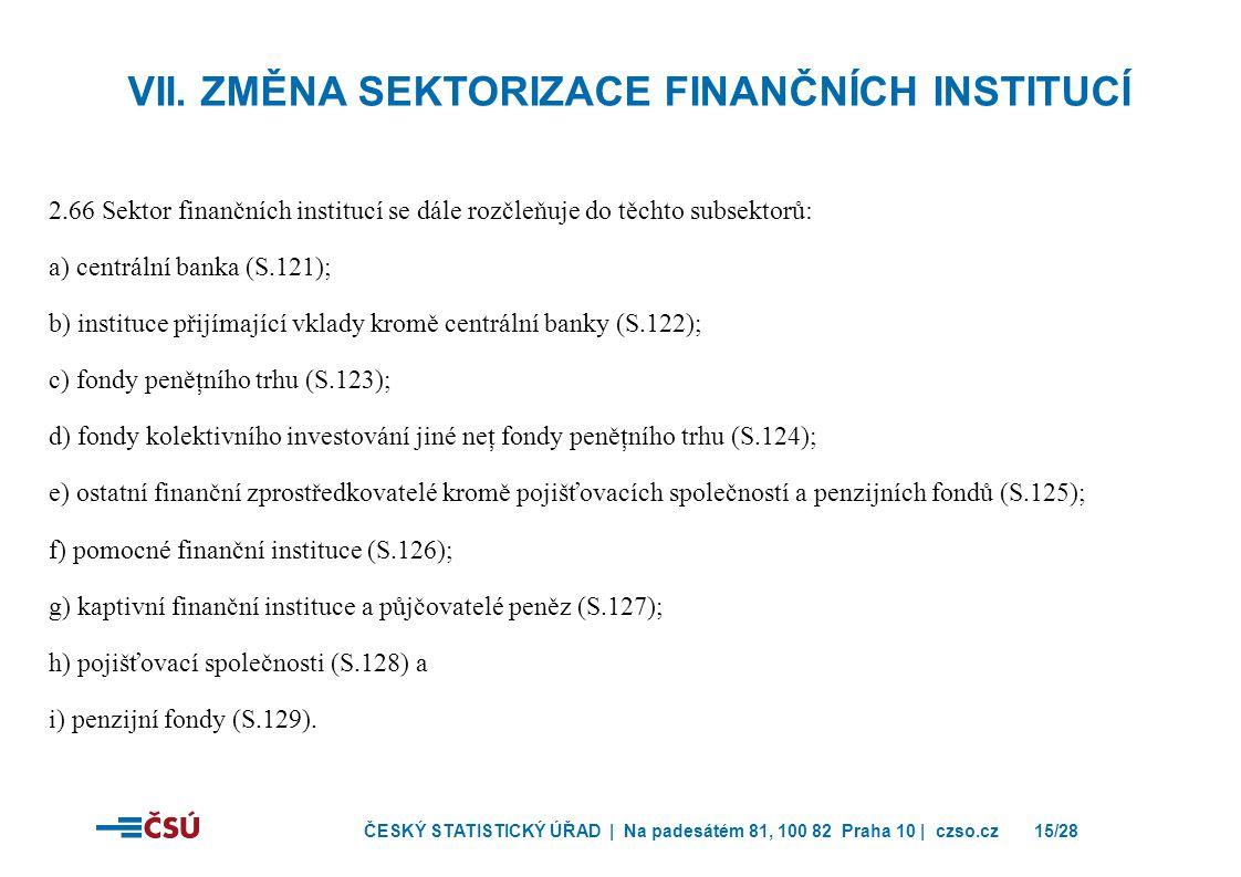 VII. Změna sektorizace finančních institucí