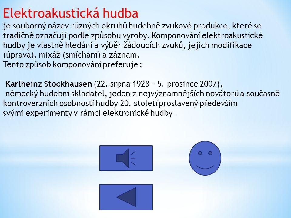 Elektroakustická hudba je souborný název různých okruhů hudebně zvukové produkce, které se tradičně označují podle způsobu výroby.