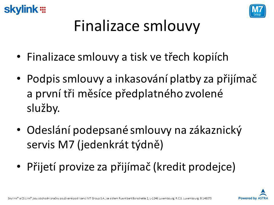 Finalizace smlouvy Finalizace smlouvy a tisk ve třech kopiích