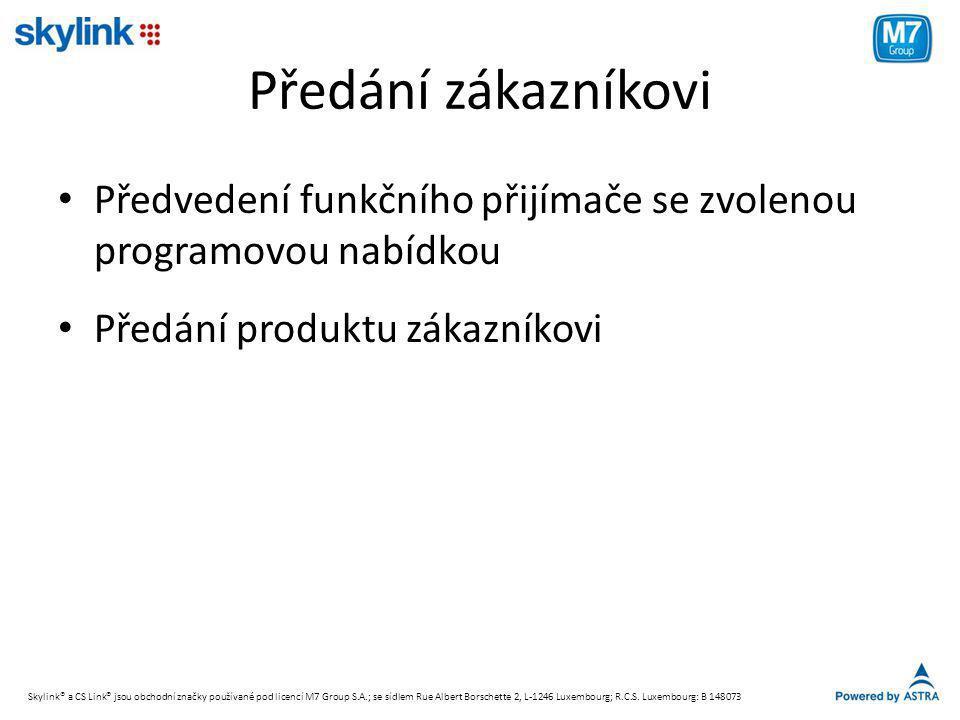Předání zákazníkovi Předvedení funkčního přijímače se zvolenou programovou nabídkou. Předání produktu zákazníkovi.