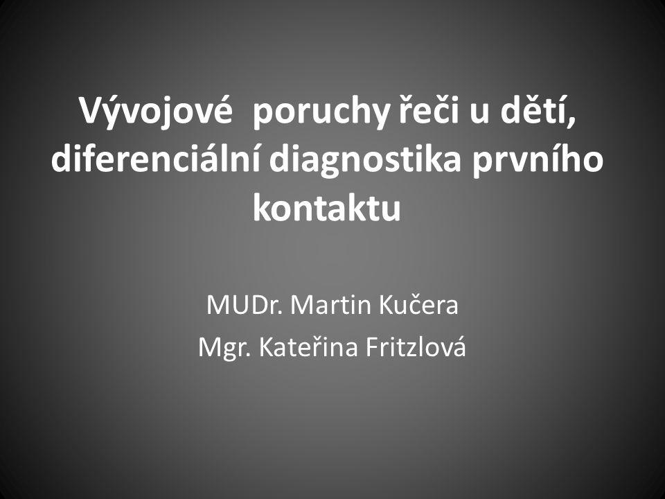 MUDr. Martin Kučera Mgr. Kateřina Fritzlová