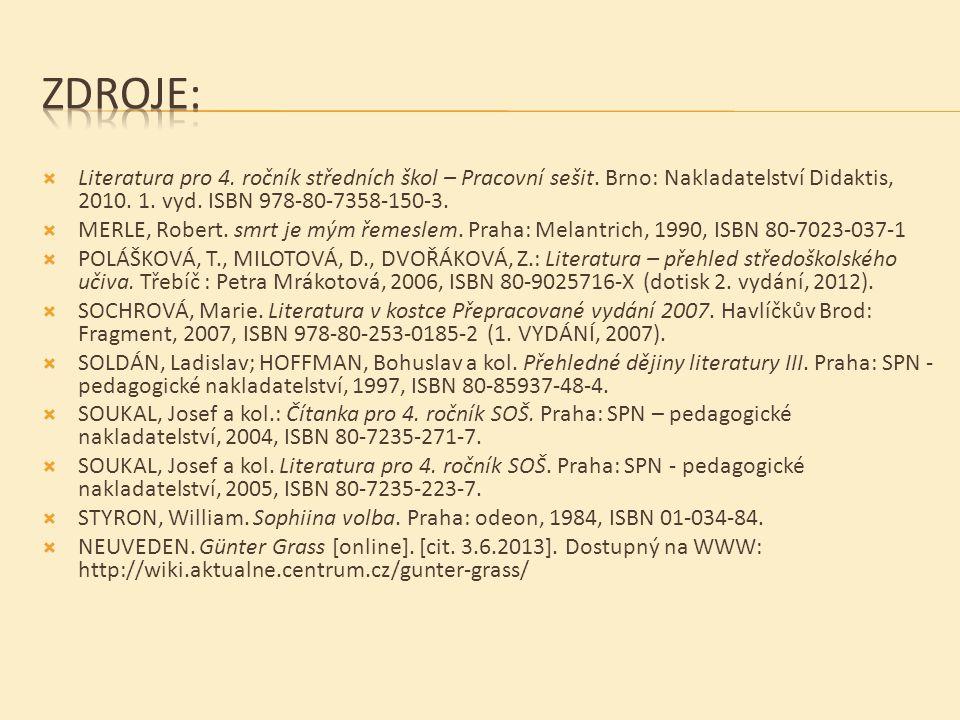 Zdroje: Literatura pro 4. ročník středních škol – Pracovní sešit. Brno: Nakladatelství Didaktis, 2010. 1. vyd. ISBN 978-80-7358-150-3.