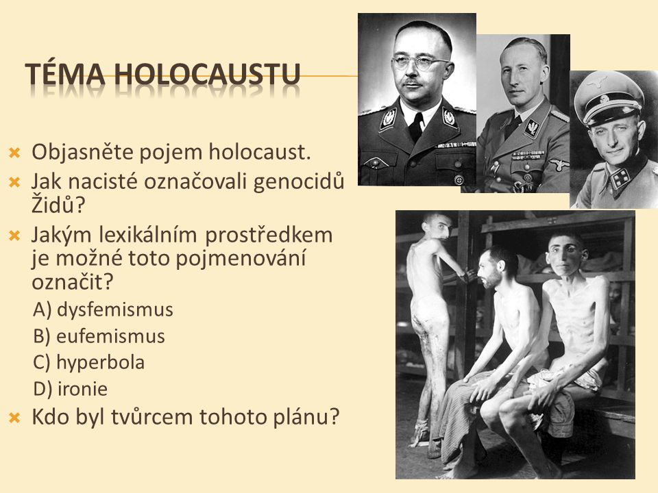 TÉMA HOLOCAUSTU Objasněte pojem holocaust.