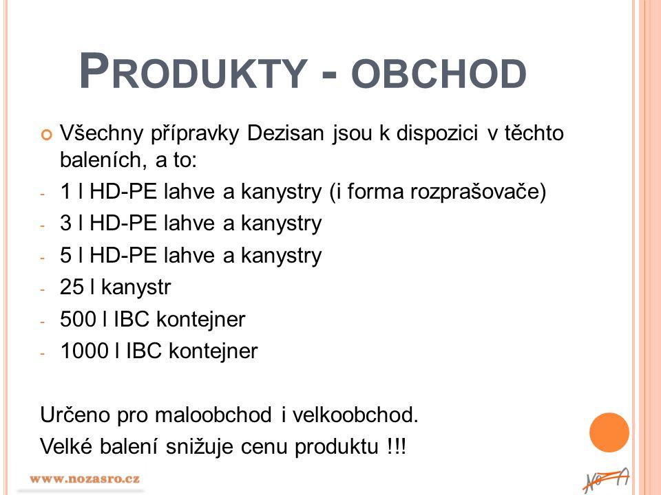 Produkty - obchod Všechny přípravky Dezisan jsou k dispozici v těchto baleních, a to: 1 l HD-PE lahve a kanystry (i forma rozprašovače)