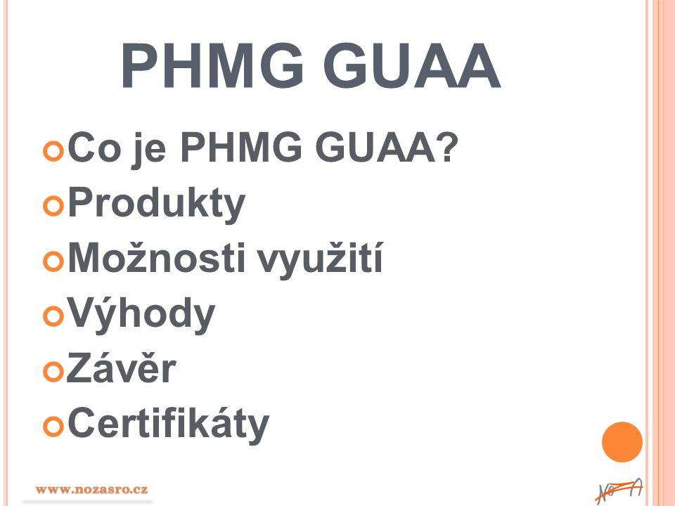 PHMG GUAA Co je PHMG GUAA Produkty Možnosti využití Výhody Závěr
