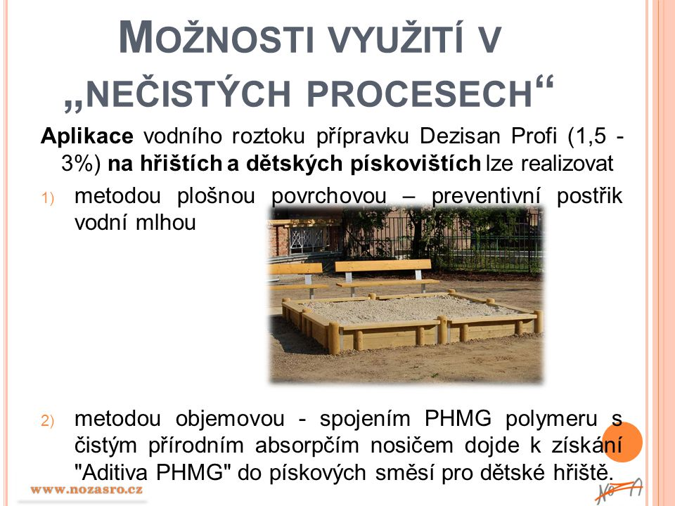 """Možnosti využití v """"nečistých procesech"""