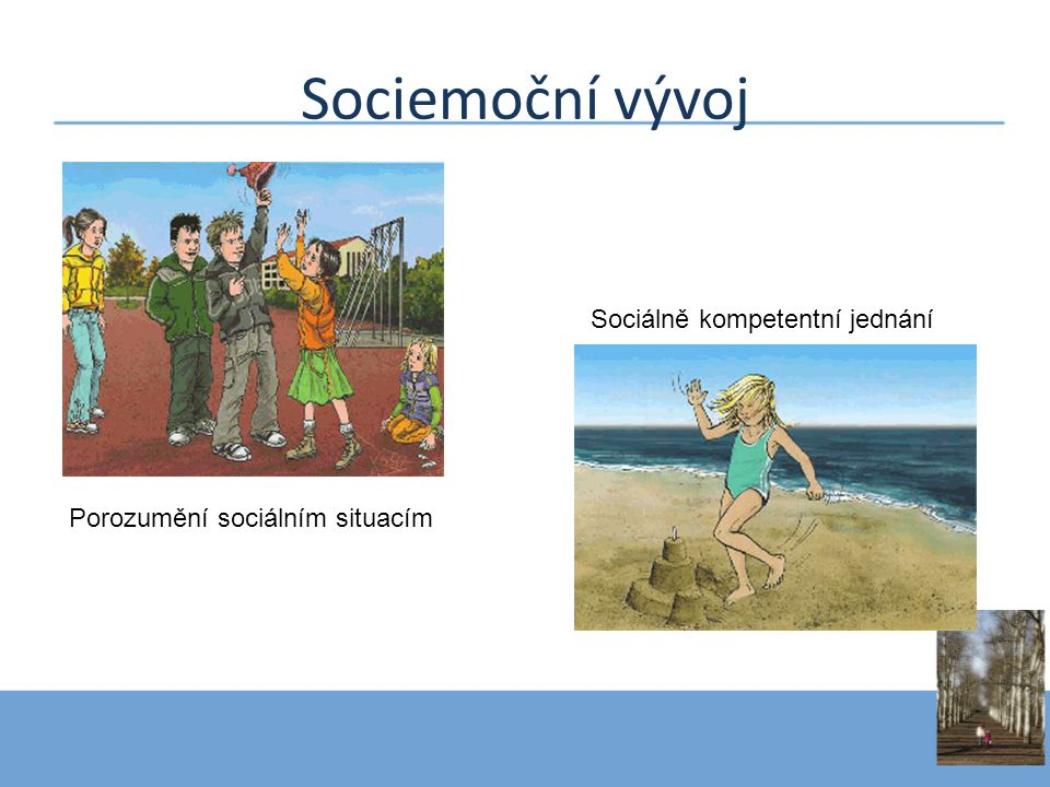 Sociemoční vývoj Sociálně kompetentní jednání
