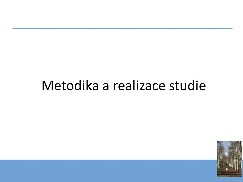 Metodika a realizace studie
