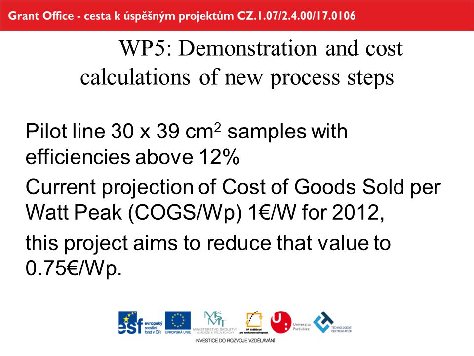 WP5: Demonstration and cost calculations of new process steps