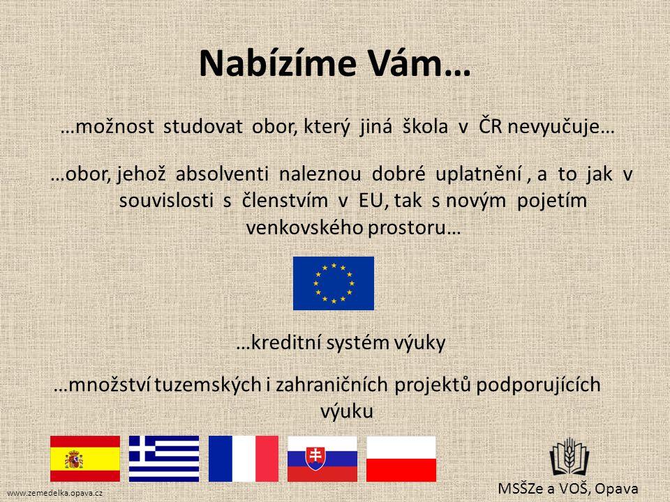 Nabízíme Vám… …možnost studovat obor, který jiná škola v ČR nevyučuje…