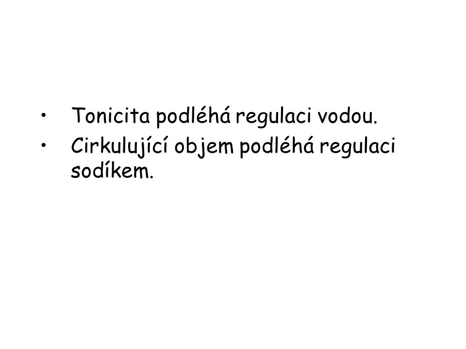 Tonicita podléhá regulaci vodou.