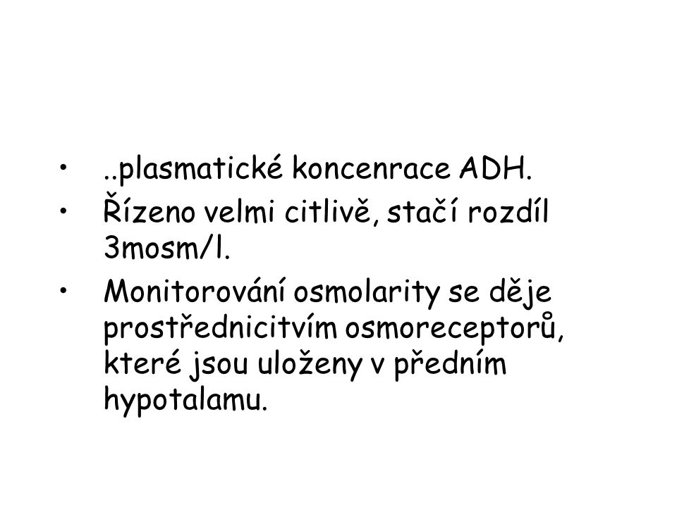 ..plasmatické koncenrace ADH.