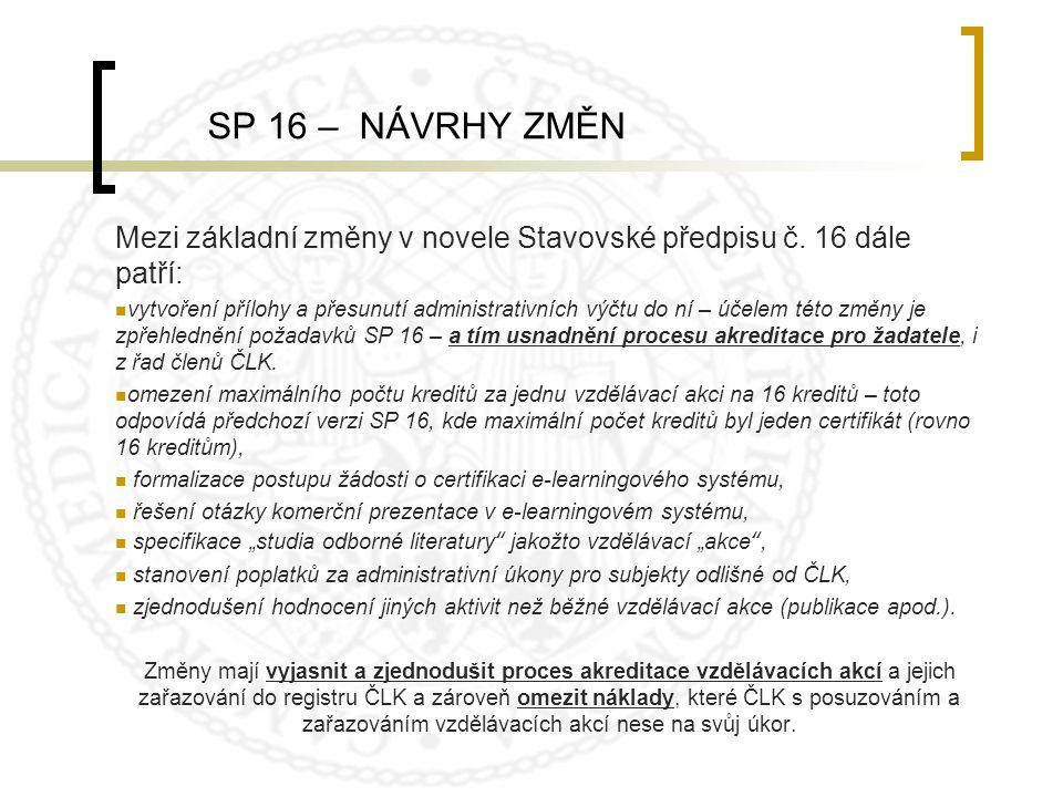 SP 16 – NÁVRHY ZMĚN Mezi základní změny v novele Stavovské předpisu č. 16 dále patří: