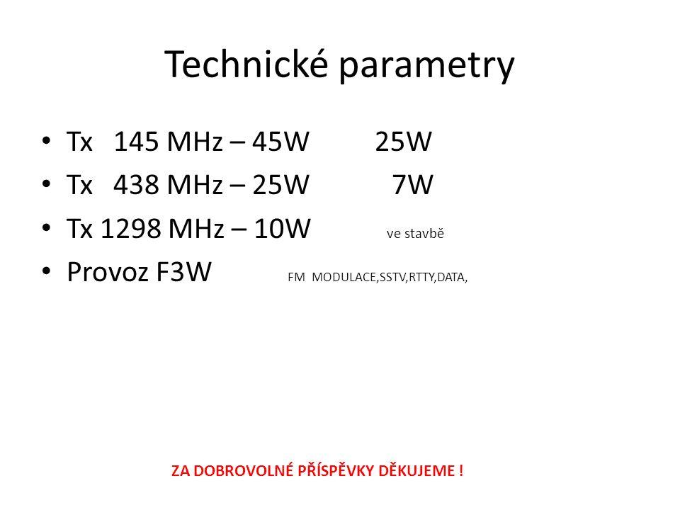 Technické parametry Tx 145 MHz – 45W 25W Tx 438 MHz – 25W 7W