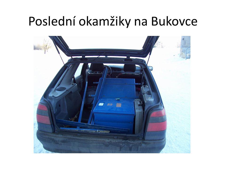 Poslední okamžiky na Bukovce