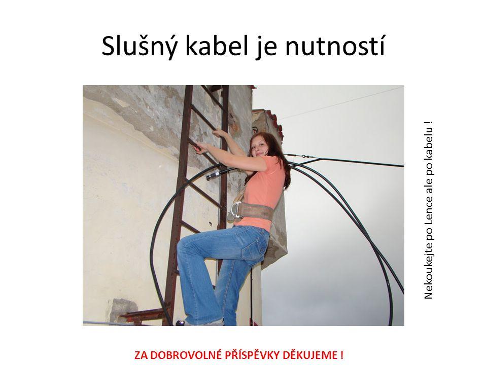 Slušný kabel je nutností