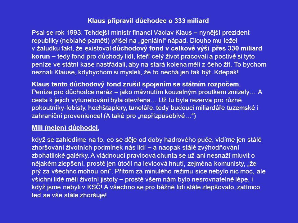 Klaus připravil důchodce o 333 miliard
