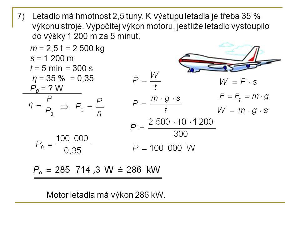 Letadlo má hmotnost 2,5 tuny