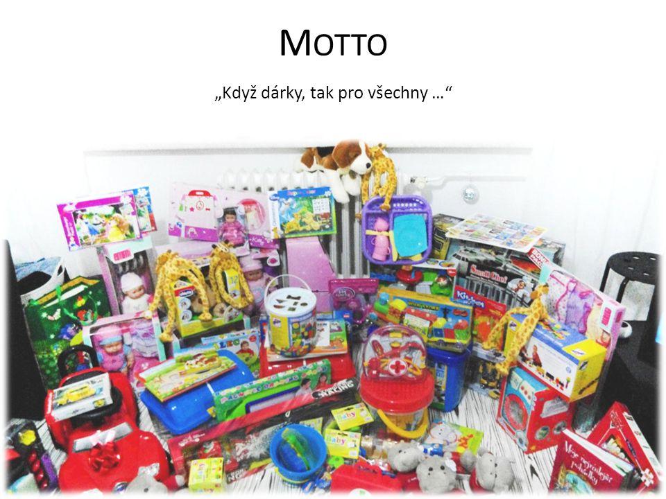 """""""Když dárky, tak pro všechny …"""