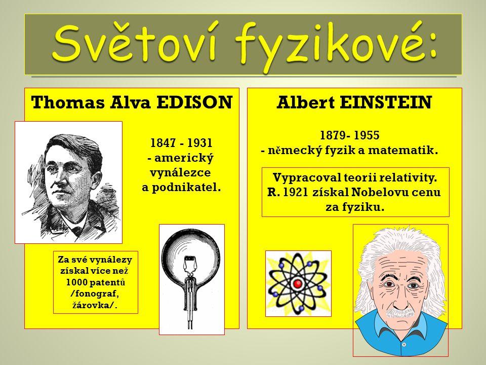 - německý fyzik a matematik. Vypracoval teorii relativity.