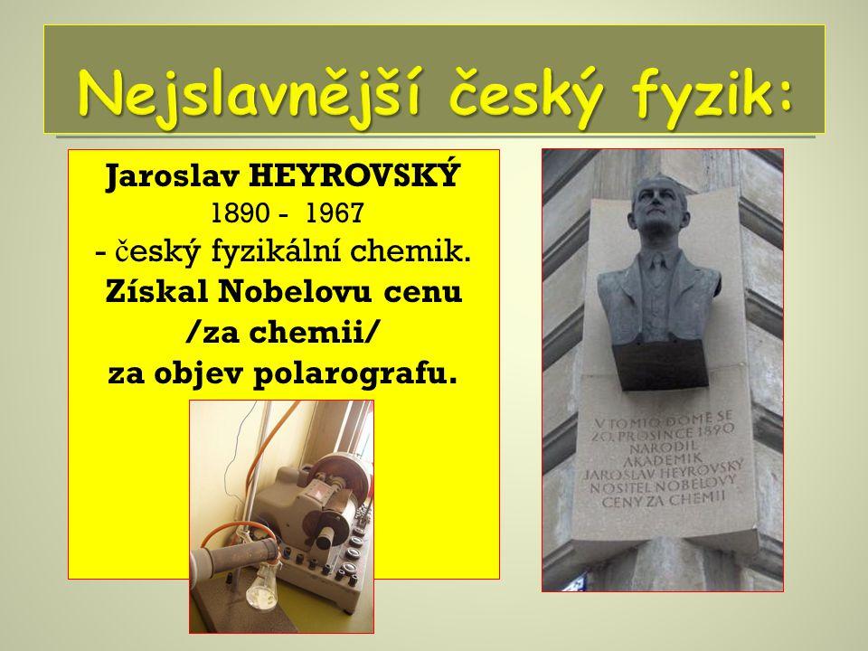 Nejslavnější český fyzik: