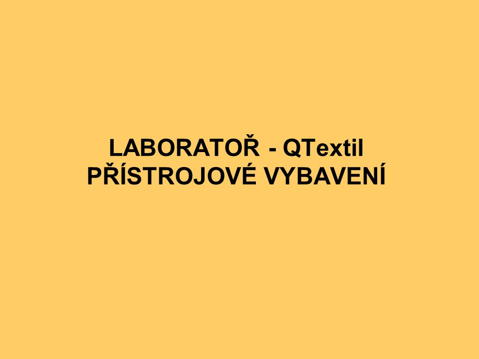 LABORATOŘ - QTextil PŘÍSTROJOVÉ VYBAVENÍ