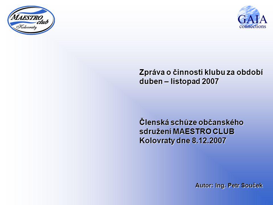 Zpráva o činnosti klubu za období duben – listopad 2007