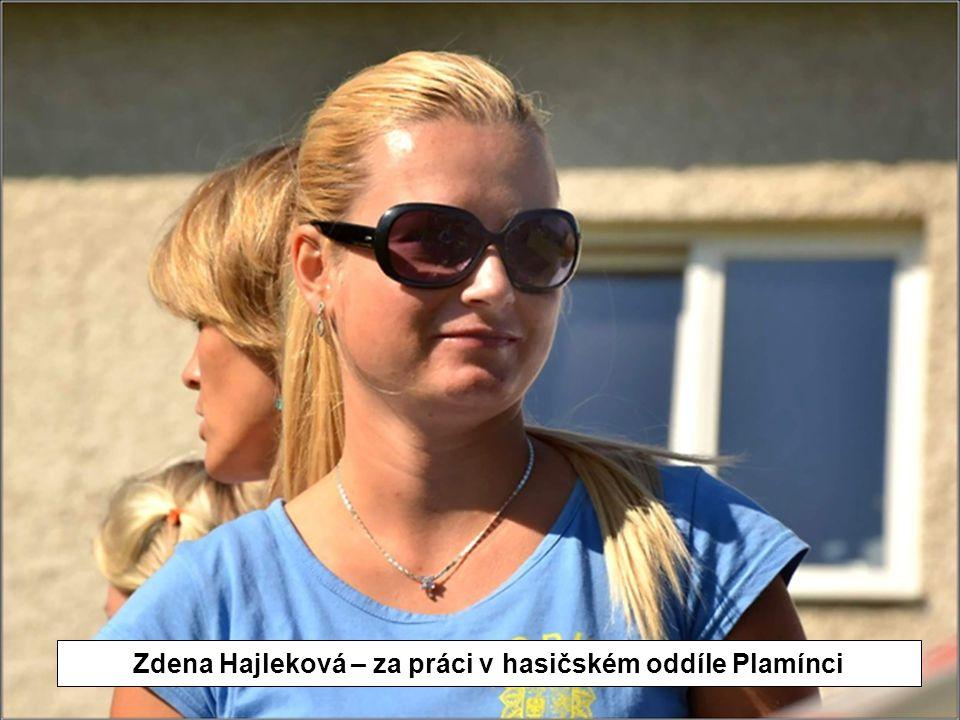 Zdena Hajleková – za práci v hasičském oddíle Plamínci